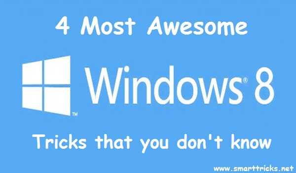 Windows 8 Tricks and tips – #3 is Awesome