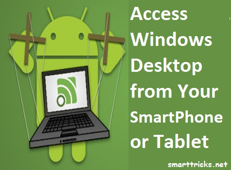Trick to Access a Windows Desktop from Your SmartPhone or Tablet