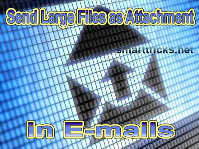 How to send large files through email – Explained